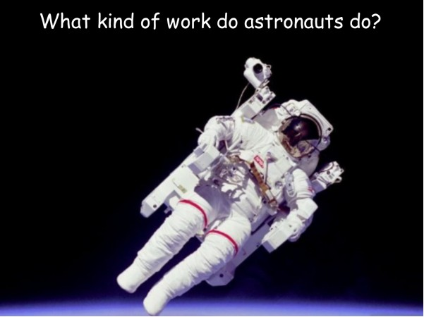 What kind of work do astronauts do?